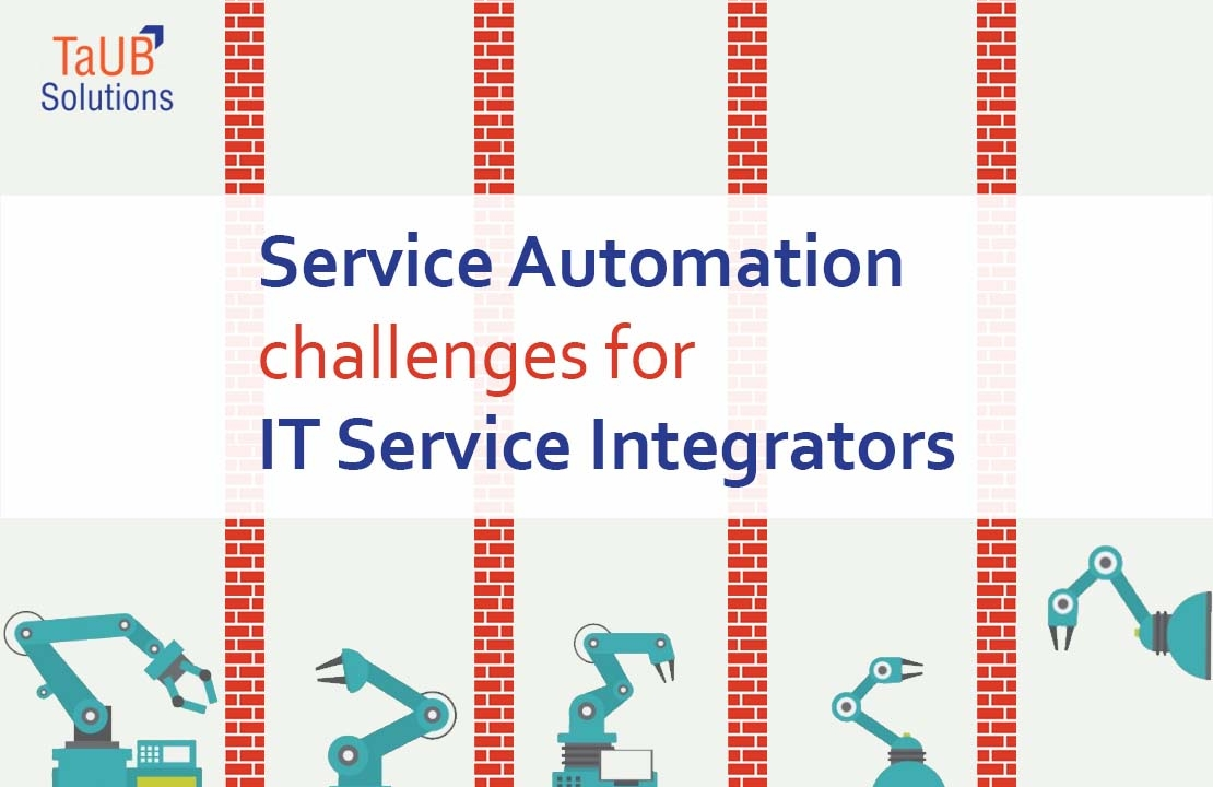Challenges in Automation for Service Integrators