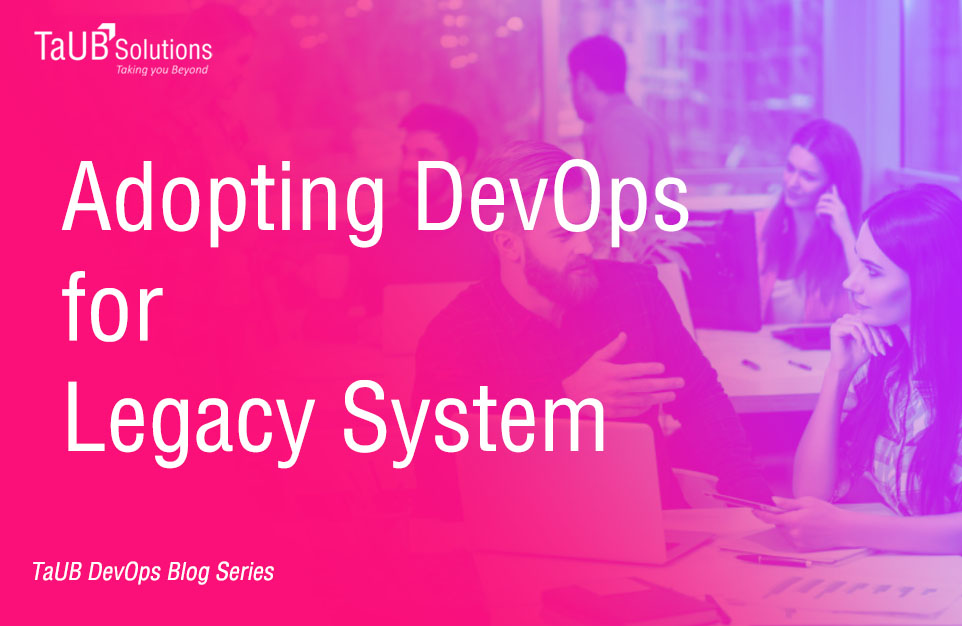 Blog - Adopting DevOps for Legacy System