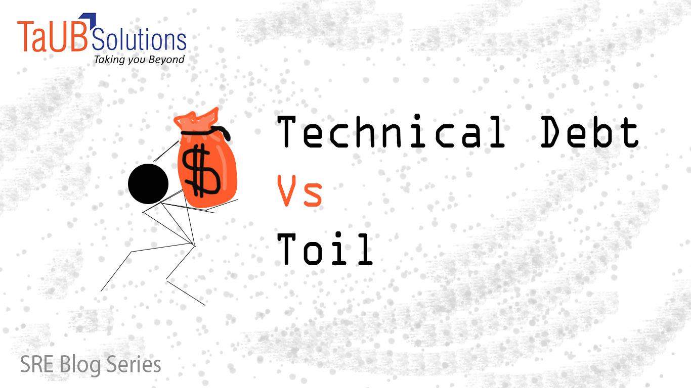 SRE Technical Debt vs toil